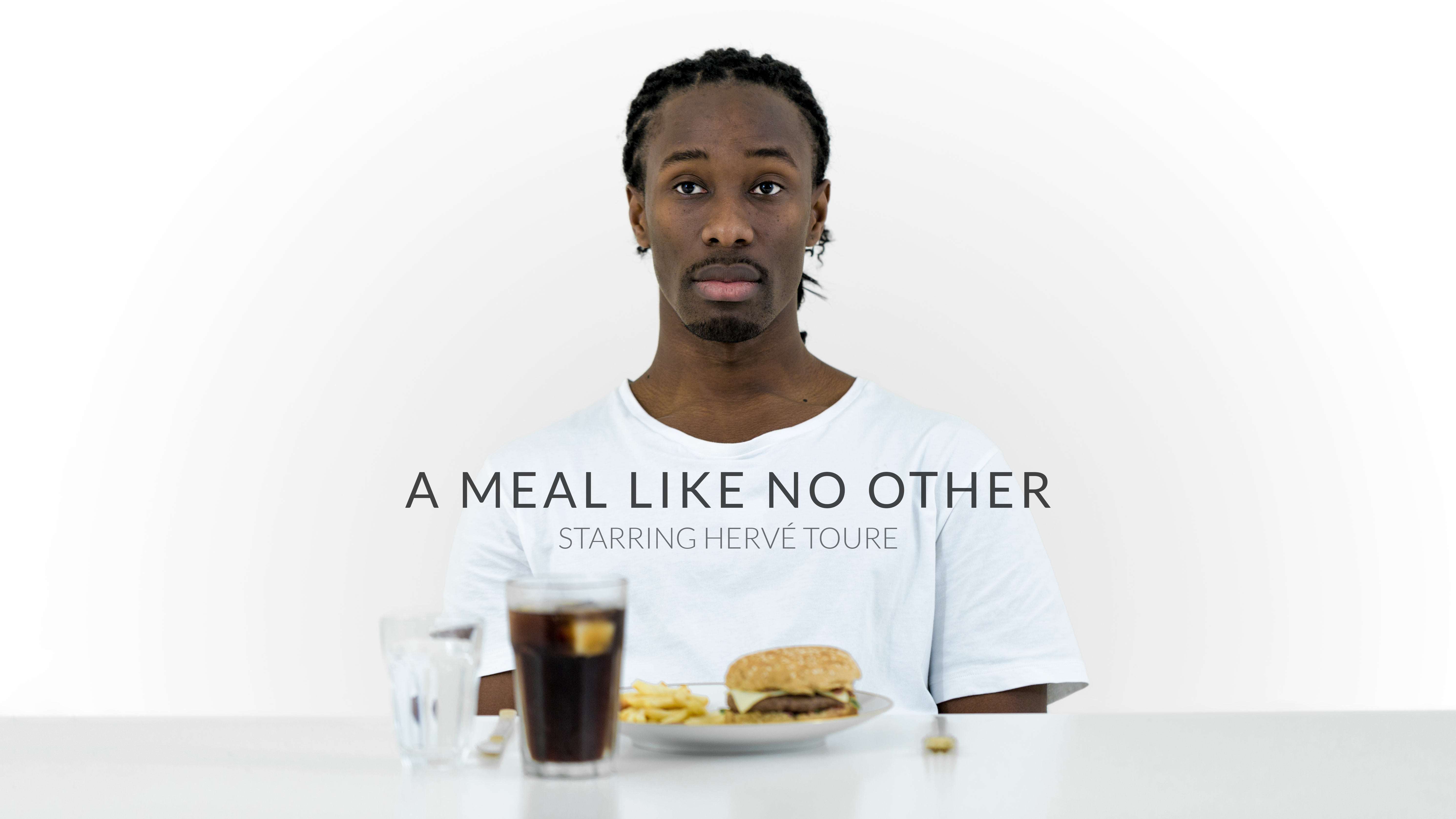 """A Meal Like No Other"" starring Hervé Toure"